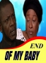 END OF MY BABY
