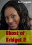 Ghost of Bridget 2