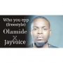 Olamide who you epp remix ft Jayvoice by Olamide