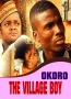 OKORO THE VILLAGE BOY