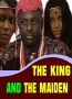 The King And The Maidens