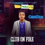 club on fire by Chris Don