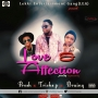 love and affection by Tricks p ­­­­­­­­+ Presh ­­­­­­­­+ brainy