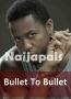 Bullet To Bullet 2
