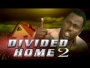 Divided Home 2
