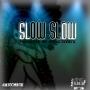Slow Slow by Ykkeyz