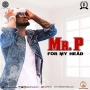 For My Head Mr. P (Psquare)