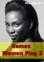 Games Women Play 3