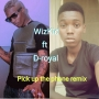 Wizkid ft D-royal