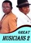 GREAT MUSICIANS 2