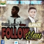 Follow You by Samrysoul Gospulla Ft Olapraise