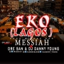 Lagos (EKO) |HOTPEPESOUP.COM by Messiah -ft. Dre San & Dj danny young