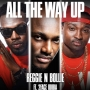 All The Way Up Reggie N Bollie Ft. 2Baba