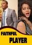 FAITHFUL PLAYER