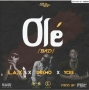 Ole by LAX ft. Ycee & Dremo