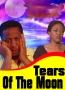 Tears Of The Moon 2