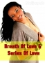 Breath Of Love & Series Of Love