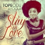 Stay In Love Tope Odu ft. Ayoola