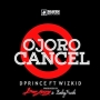 Ojoro Cancel by D'Prince ft. Wizkid