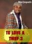 TO LOVE A THIEF 3