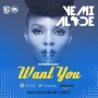 Want You by Yemi Alade