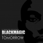 Tomorrow by Black Magic