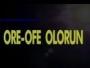 ORE OFE OLOHUN 2