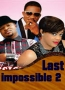 Last Impossible 2