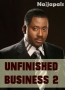 Unfinished Business 2