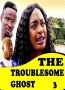 The Troublesome Ghost 3