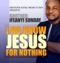 I NO KNOW JESUS FOR NOTHING