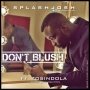 Don't Blush SplashJosh ft TosinDOLA