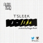 I Like by T'Sleek