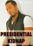 Presidential Kidnap