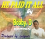 He Paid It All by Bobby D ft. ManueFizzy