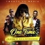 One Time (Remix) by Lola Rae ft. Patoranking & RDX