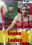 Snake Ladies