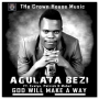 GOD WILL MAKE A WAY by AGULATA BEZI FT EVELYN, PATRICK UMUREN & MABEL