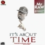 It's About That Time by Mr. Raw (Prod. By Luminary YungJun)