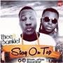 Stay On Top by Eftee ft. Samklef
