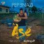 Ase by Pepenazi ft Tiwa Savage & Masterkraft