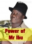 Power of Mr Ibu