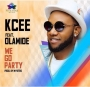 We Go Party (Prod. By Mystro) Kcee Ft. Olamide