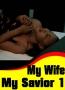 My Wife My Savior 1