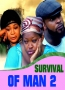 SURVIVAL OF MAN 2