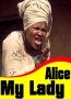 Alice My Lady