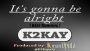 It&#039 s gonna be alright (Keep Running) by K2KAY