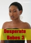 Desperate Babes 3