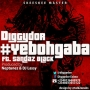 #yebohgaba by Diggydor ft Sandaz Black