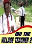 IBU THE VILLAGE TEACHER 2